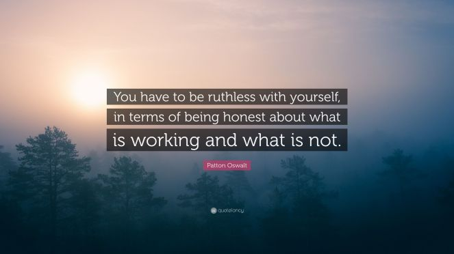 3910232-Patton-Oswalt-Quote-You-have-to-be-ruthless-with-yourself-in-terms