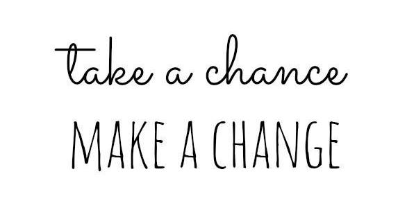 take_a_chance_make_a_change