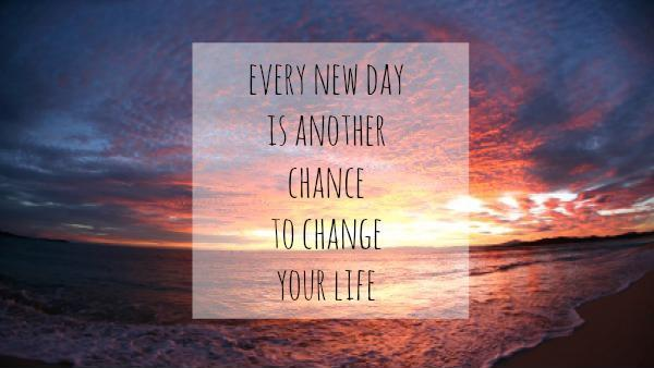 every-new-day-is-another-chance-to-change-your-life-quote-2